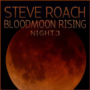 Bloodmoon Rising - Night 3 by ROACH, STEVE album cover