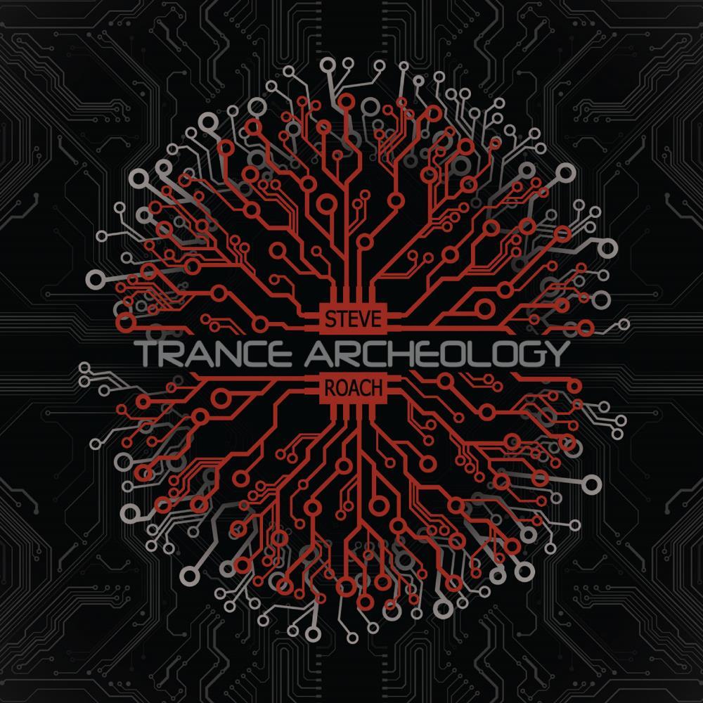 Trance Archeology by ROACH, STEVE album cover