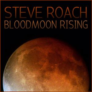 Bloodmoon Rising by ROACH, STEVE album cover