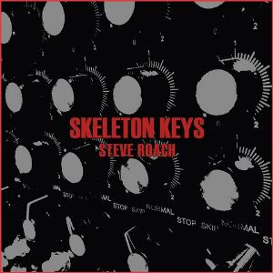 Skeleton Keys by ROACH, STEVE album cover