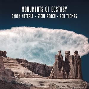 Monuments of Ecstasy (with Byron Metcalf, Rob Thomas) by ROACH, STEVE album cover