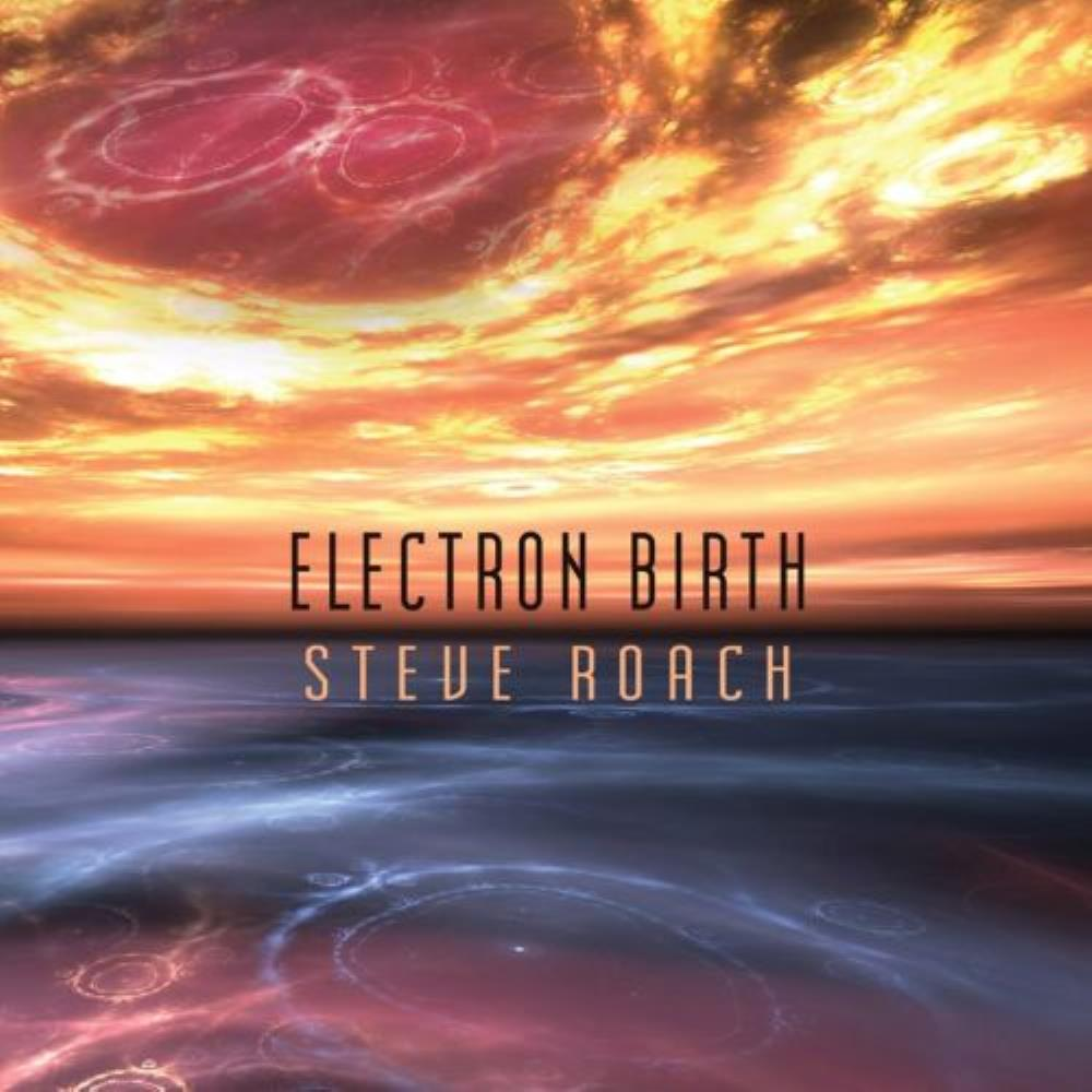 Electron Birth by ROACH, STEVE album cover