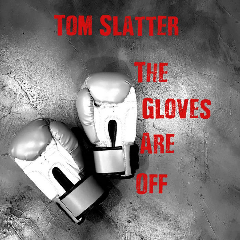 Tom Slatter The Gloves Are Off album cover
