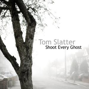 Shoot Every Ghost by SLATTER, TOM album cover