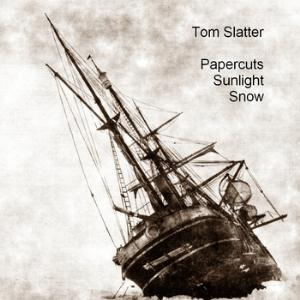 Tom Slatter Papercuts Sunlight Snow album cover