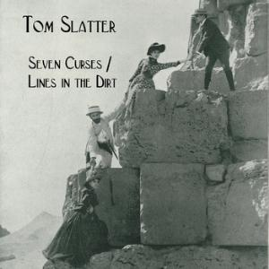 Tom Slatter Seven Curses / Lines in the Dirt album cover