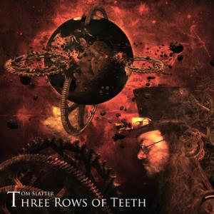 Three Rows of Teeth by SLATTER, TOM album cover