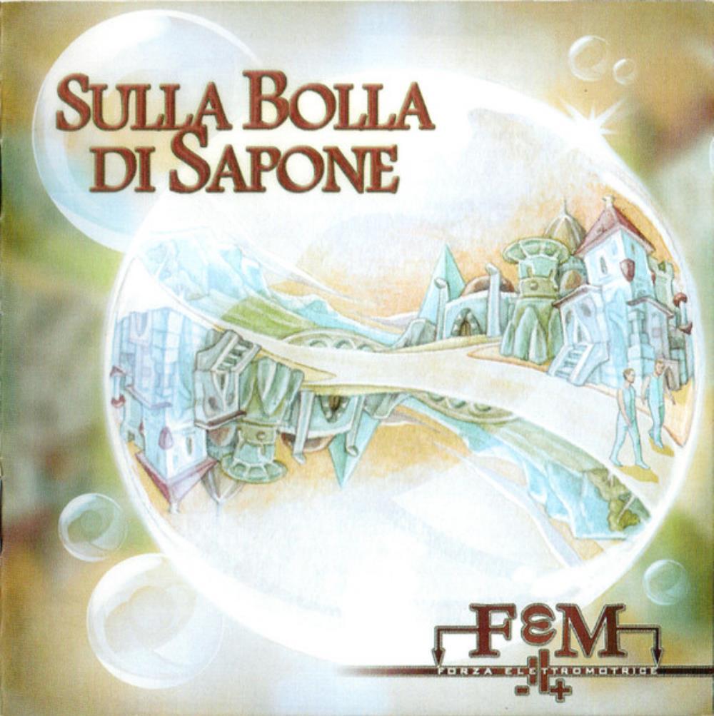 Sulla Bolla Di Sapone by FEM PROG BAND / FORZA ELETTROMOTRICE album cover