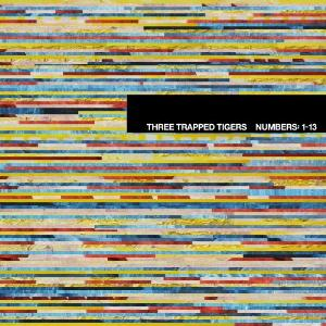 Three Trapped Tigers Numbers 1-13 album cover