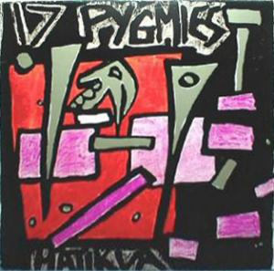 17 Pygmies Hatikva album cover