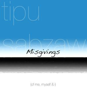 Tipu Sabzawaar Misgivings (of Me, Myself and I) album cover