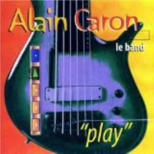 Alain Caron - Play CD (album) cover