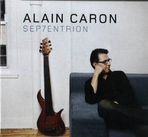 Alain Caron - Sep7entrion CD (album) cover