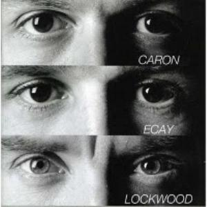 Alain Caron Caron - Ecay - Lockwood album cover