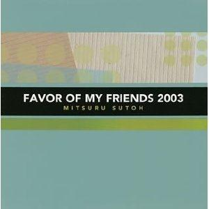 Mitsuru Sutoh - Favor Of My Friends 2003 CD (album) cover