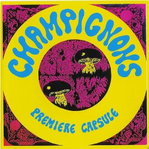 Les Champignons Premi�re Capsule album cover