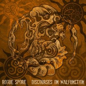 Rogue Spore Discourses In Malfunction  album cover