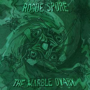 Rogue Spore The Marble Ovary album cover