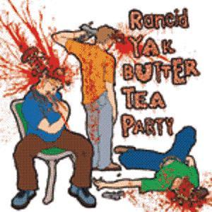 The Rancid Yak Butter Tea Party 3 album cover
