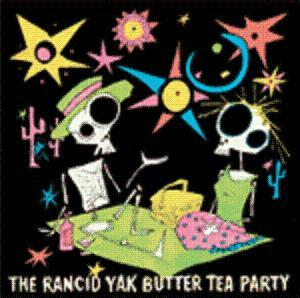 The Rancid Yak Butter Tea Party Having Friends Over For Sex On The Table album cover