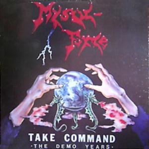 Take Command - The Demo Years by MYSTIC FORCE album cover