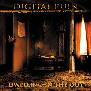 Dwelling In The Out by DIGITAL RUIN album cover