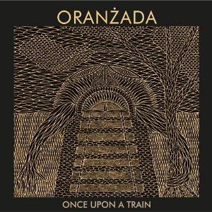 Oranzada Once Upon A Train album cover