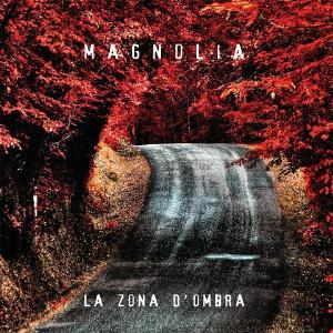 Magnolia - La Zona D'Ombra CD (album) cover