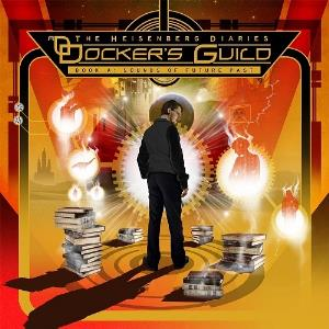 Docker's Guild The Heisenberg Diaries (Book A: Sounds Of Future Past) album cover