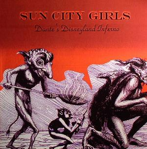 Dante's Disneyland Inferno by SUN CITY GIRLS album cover