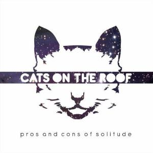 Cats On The Roof Pros And Cons Of Solitude album cover