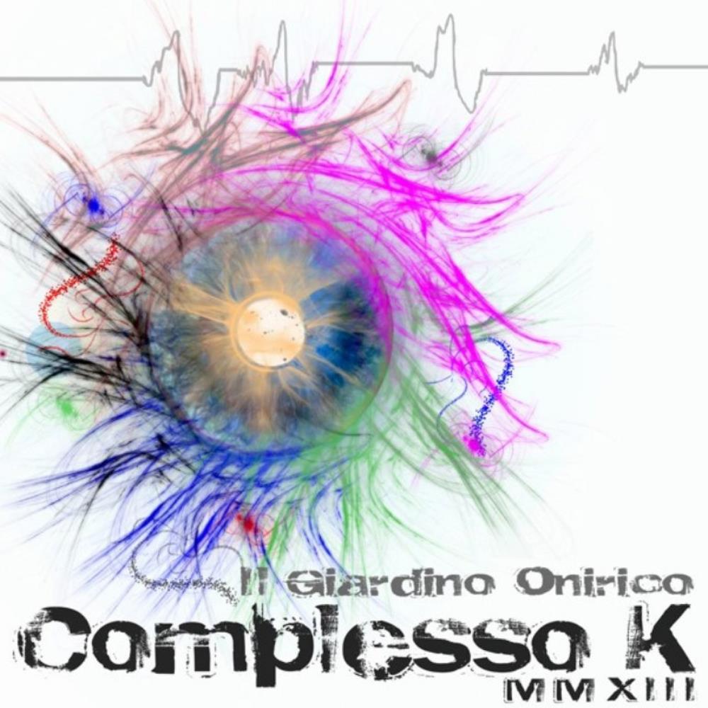 Complesso K - MMXIII by GIARDINO ONIRICO, IL album cover