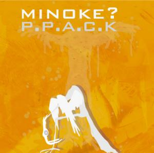 P.P.A.C.K. by MINOKE? album cover