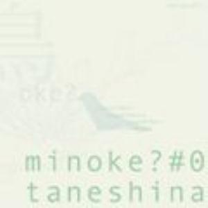 Taneshina by MINOKE? album cover