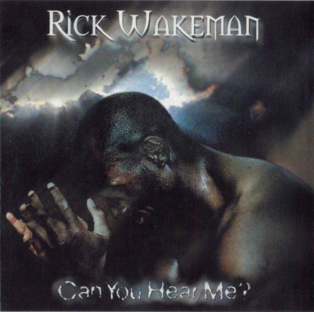 Rick Wakeman - Can You Hear Me ? CD (album) cover