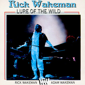 Rick Wakeman - Lure of the Wild CD (album) cover