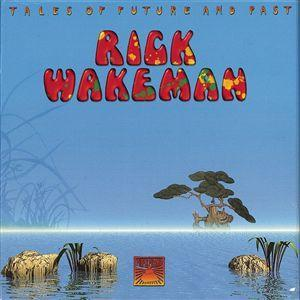 Rick Wakeman Tales Of Future And Past album cover