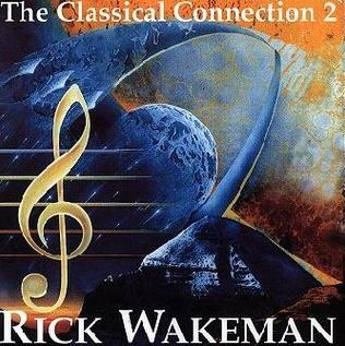Rick Wakeman The Classical Connection 2 album cover