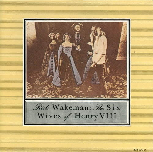 Rick Wakeman - The Six Wives Of Henry VIII CD (album) cover