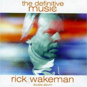 Rick Wakeman The Definitive Music of Rick Wakeman album cover