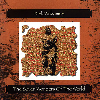 Rick Wakeman - The Seven Wonders of the World CD (album) cover