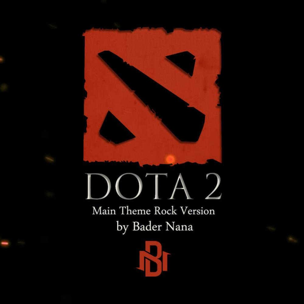 Bader Nana DOTA 2 Main Theme (Rock Version) album cover