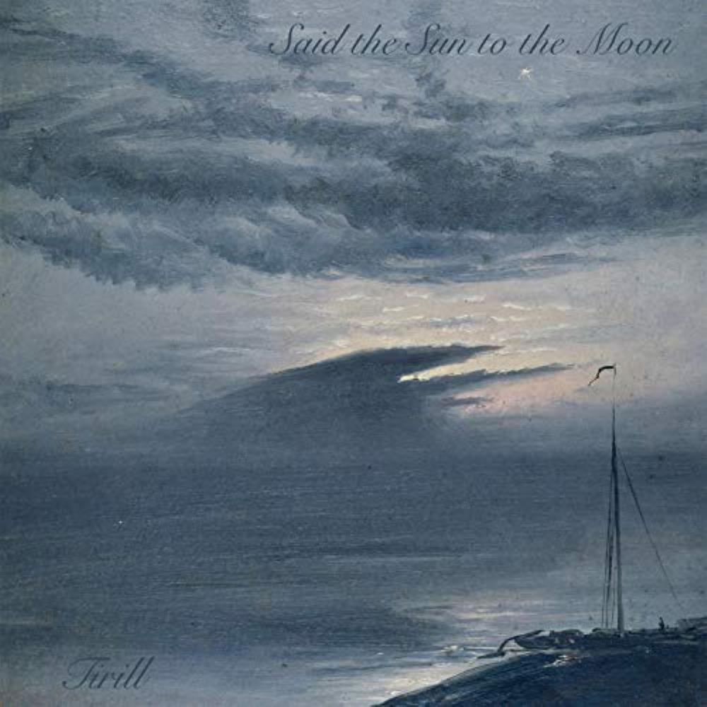 Said the Sun to the Moon by TIRILL album cover