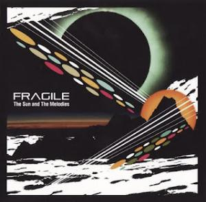 Fragile - The Sun And The melodies CD (album) cover