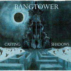 Casting Shadows by BANGTOWER album cover