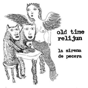 Old Time Relijun La Sirena De Pecera album cover