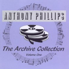 Anthony Phillips - The Archive Collection Volume One CD (album) cover