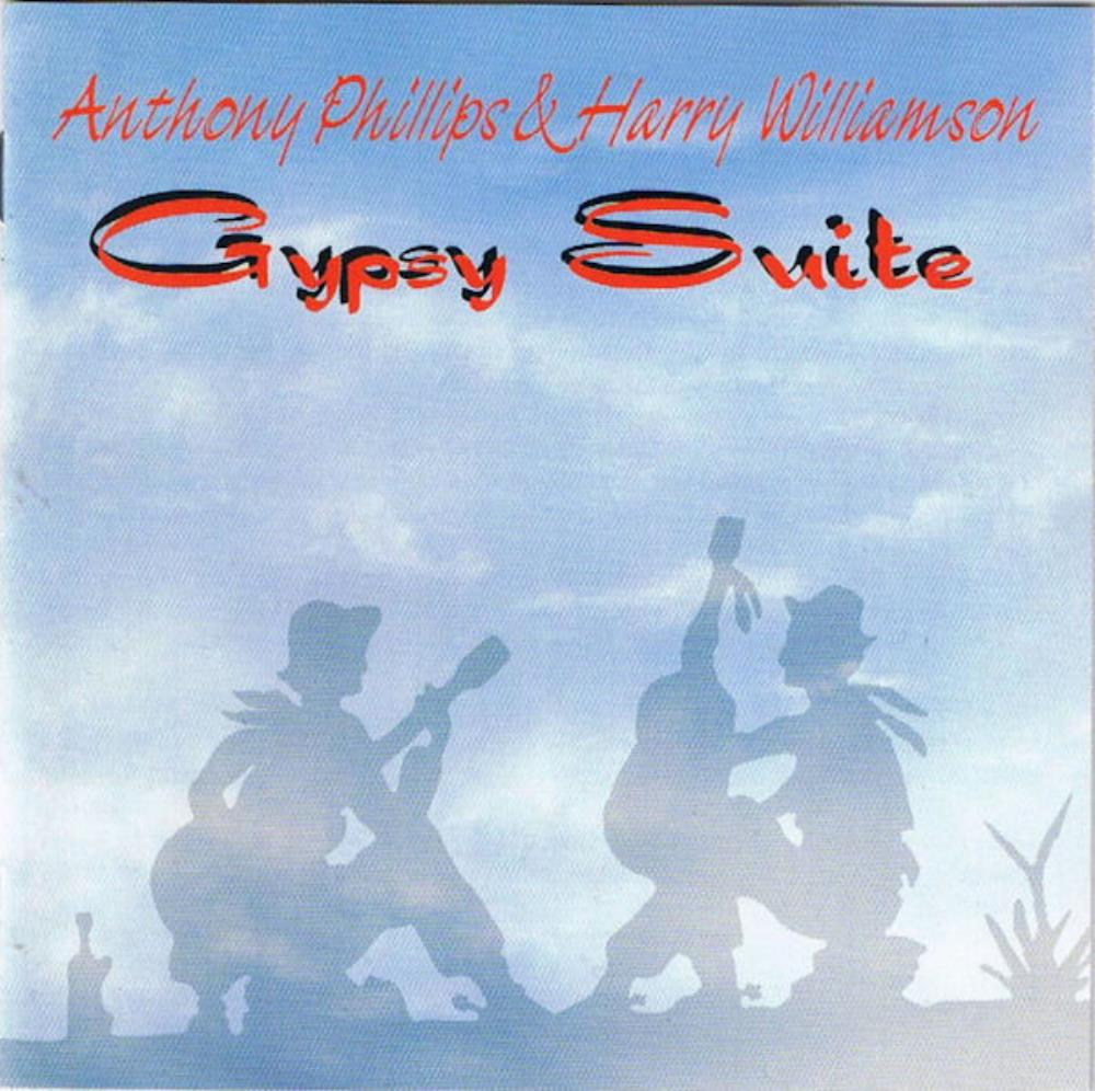 Anthony Phillips - Anthony Phillips & Harry Williamson: Gypsy Suite CD (album) cover