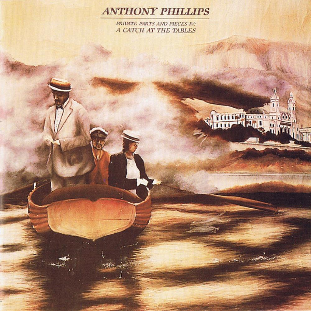 Anthony Phillips - Private Parts & Pieces IV - A Catch At The Tables CD (album) cover