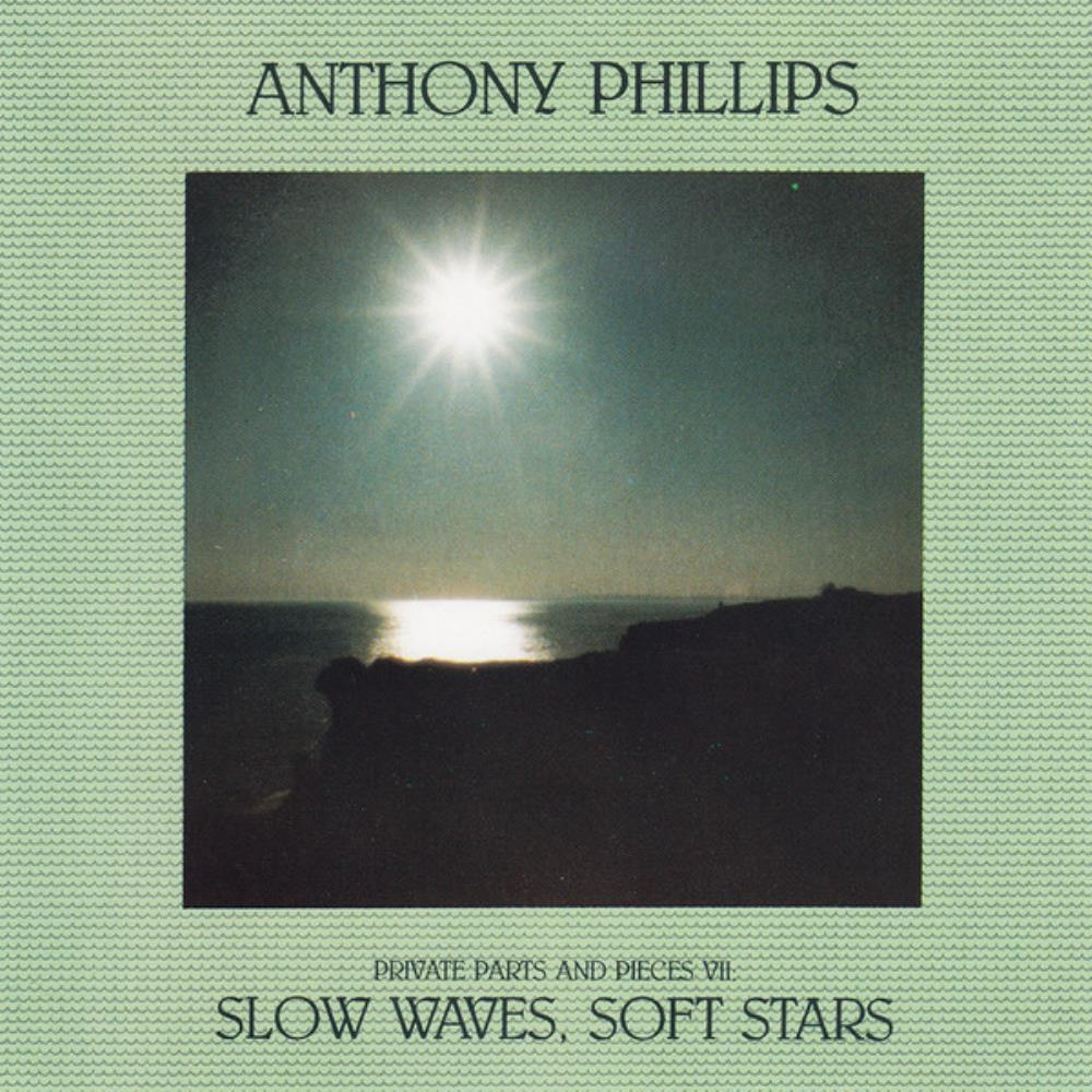Anthony Phillips - Private Parts & Pieces VII - Slow Waves, Soft Stars CD (album) cover